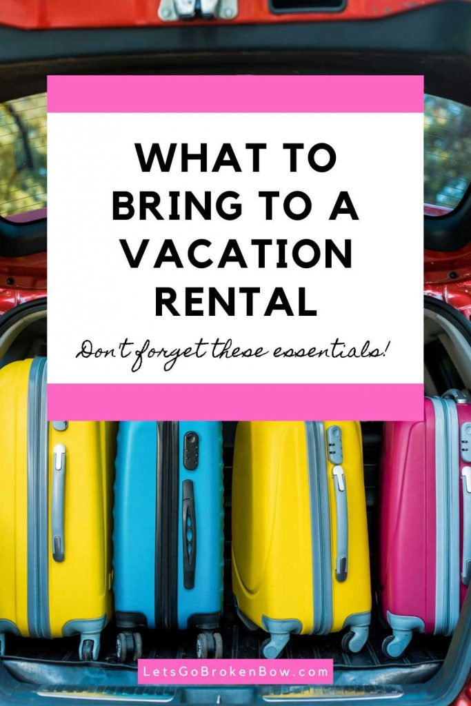 What to Bring to a Vacation Rental Home-Lets Go Broken Bow